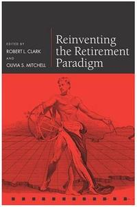 Reinventing the Retirement Paradigm